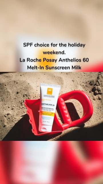 SPF choice for the holiday weekend. La Roche Posay Anthelios 60 Melt-In Sunscreen Milk